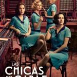 """Regresan """"Las chicas del cable"""" y de nuevo con Borja Luna"""